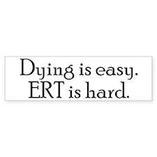 OCD ERT is hard Bumper Bumper Sticker
