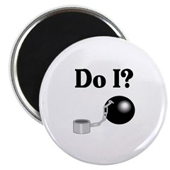 Do I? Magnet