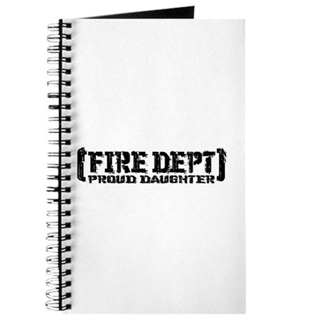 Proud Daughter Fire Dept Journal