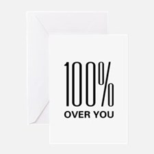 100% Over You Greeting Card