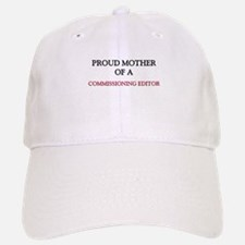 Proud Mother Of A COMMISSIONING EDITOR Baseball Baseball Cap