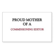 Proud Mother Of A COMMISSIONING EDITOR Decal