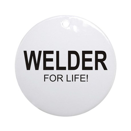Welder For Life Ornament (Round)