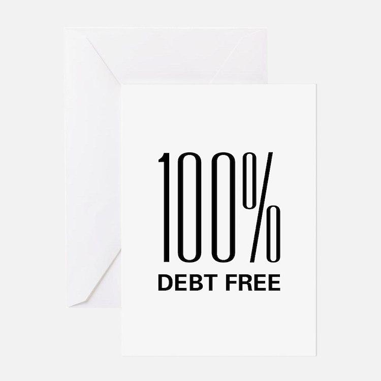 100% Debt Free Greeting Card