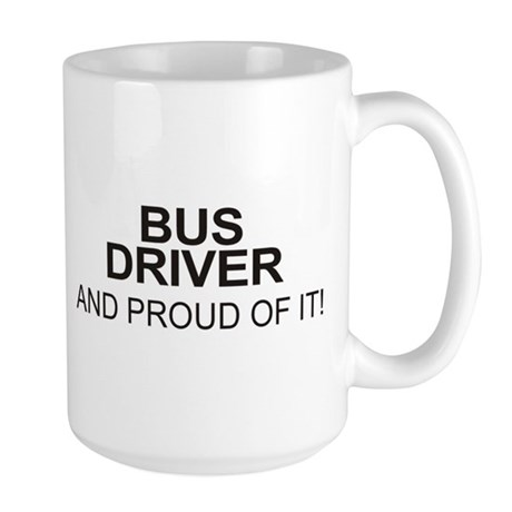 Proud Bus Driver Large Mug (centered)