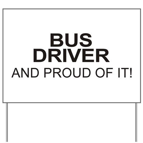 Proud Bus Driver Yard Sign