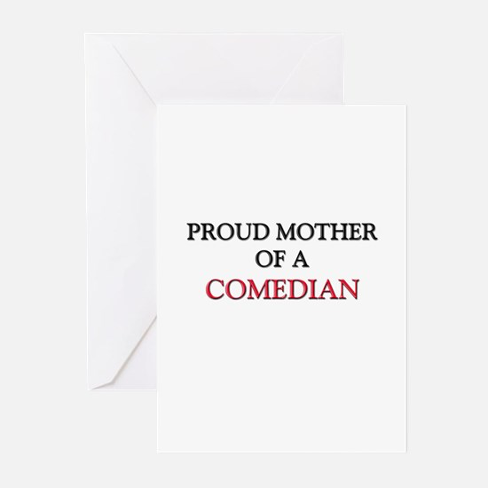 Proud Mother Of A COMEDIAN Greeting Cards (Pk of 1