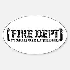 Proud Girlfriend Fire Dept Oval Decal
