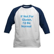 If Not For Gluten Tee