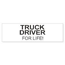 Truck Driver For Life Bumper Bumper Sticker