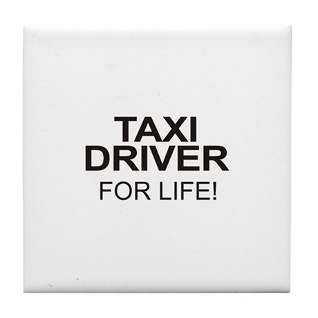 Taxi Driver For Life Tile Coaster