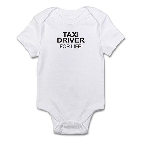 Taxi Driver For Life Infant Bodysuit