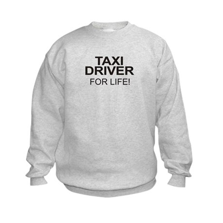 Taxi Driver For Life Kids Sweatshirt