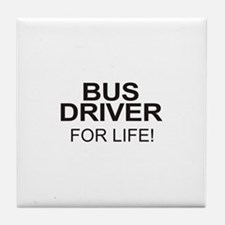 Bus Driver For Life Tile Coaster