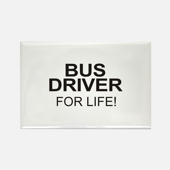 Bus Driver For Life Rectangle Magnet