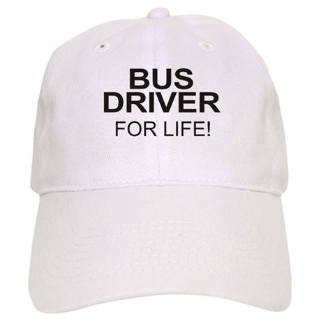 Bus Driver For Life Cap