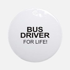Bus Driver For Life Ornament (Round)