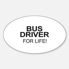Bus Driver For Life Oval Decal