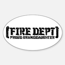 Proud Granddaughter Fire Dept Oval Decal