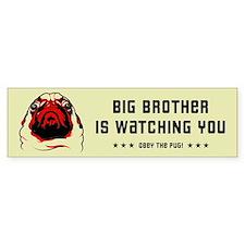PUG Big Brother Bumper Bumper Sticker