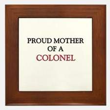 Proud Mother Of A COLONEL Framed Tile