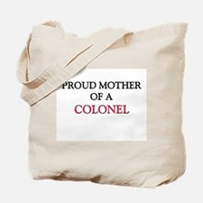 Proud Mother Of A COLONEL Tote Bag