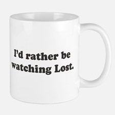 I'd rather be watching Lost Mug