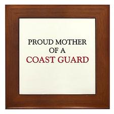 Proud Mother Of A COAST GUARD Framed Tile