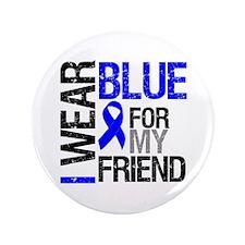 """I Wear Blue Friend 3.5"""" Button"""