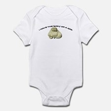 You are what? Infant Bodysuit