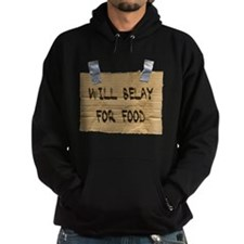 WILL BELAY FOR FOOD Hoodie