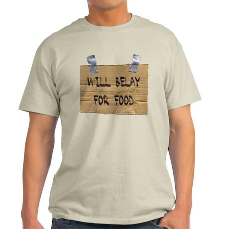WILL BELAY FOR FOOD Light T-Shirt