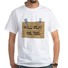 WILL BELAY FOR FOOD Shirt