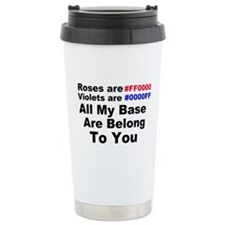 All my Base.. Travel Mug