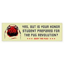 Prepare for Pug Revolution- Bumper Bumper Bumper Sticker