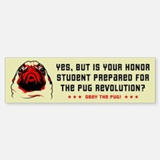 Prepare for Pug Revolution- Bumper Bumper Bumper Sticker