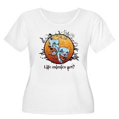 Life mimics art? T-Shirt