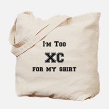 I'm Too XC For My Shirt Tote Bag
