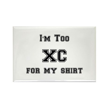 I'm Too XC For My Shirt Rectangle Magnet