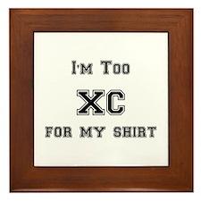 I'm Too XC For My Shirt Framed Tile