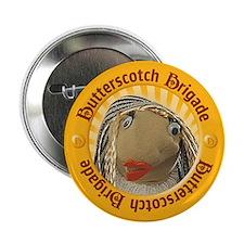 """Butterscotch Brigade (a) 2.25"""" Button"""