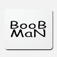 Boob Man Mousepad