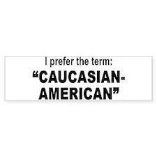 Caucasian-American Bumper Bumper Sticker