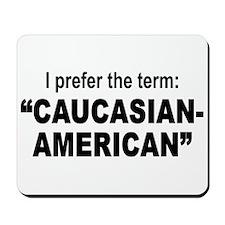 Caucasian-American Mousepad