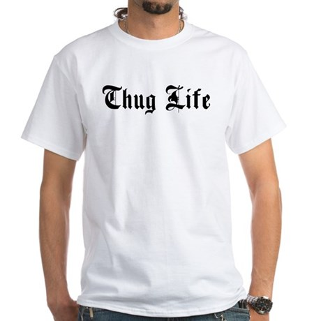 thug life White T-Shirt