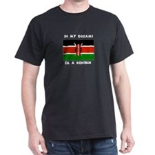 In my dreams I'm a Kenyan T-Shirt