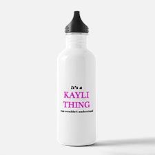 It's a Kayli thing Water Bottle