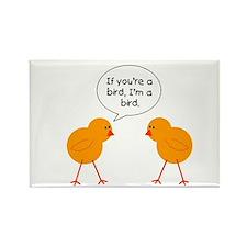 If You're a Bird, I'm a Bird Rectangle Magnet