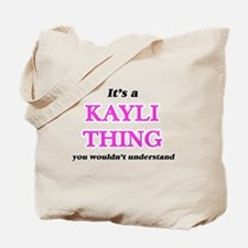 It's a Kayli thing, you wouldn't Tote Bag