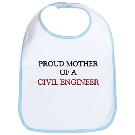 Proud Mother Of A CIVIL ENGINEER Bib